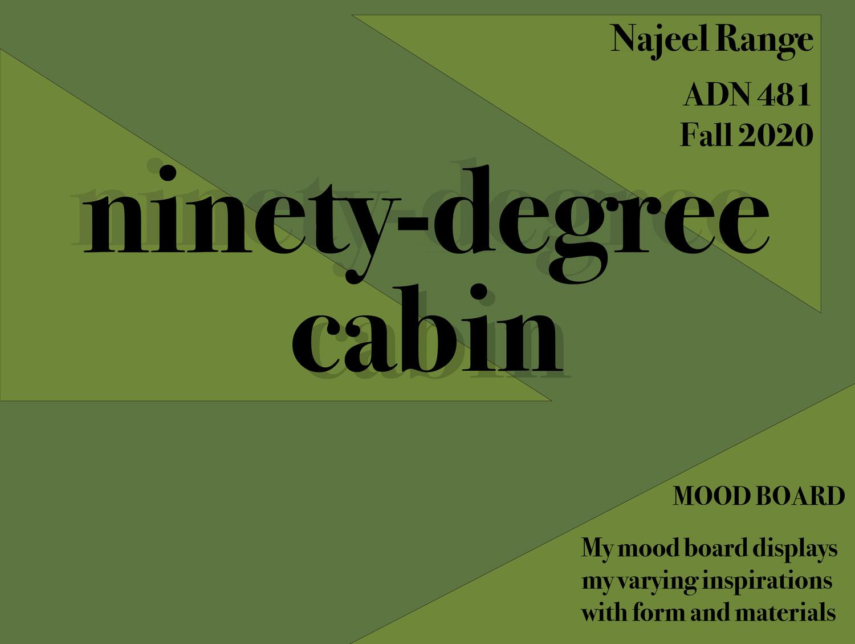 Najeel | Ninety-degree Cabin