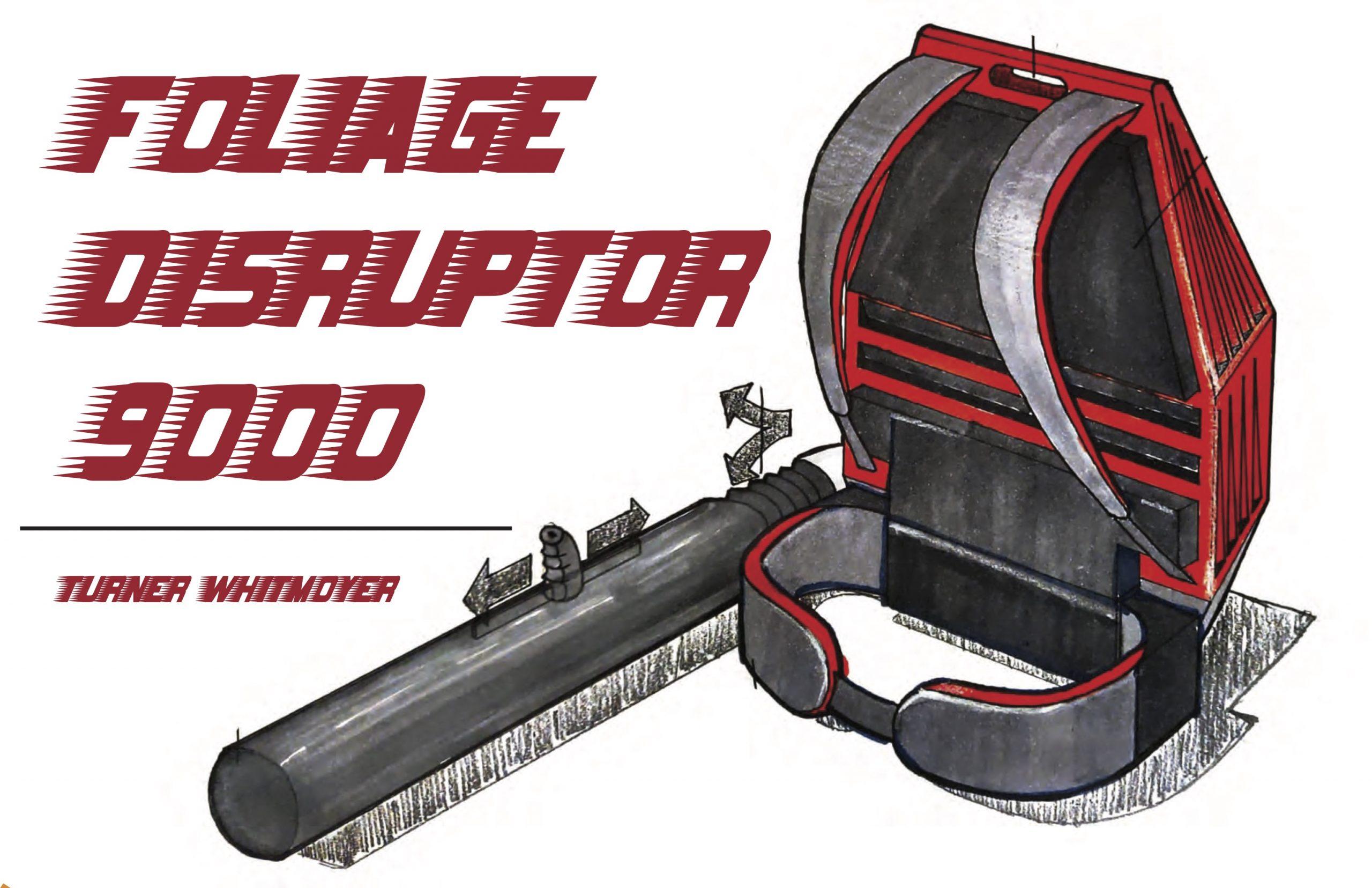 Foliage Disruptor 9000 | Turner